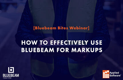 [Bluebeam Bites] How to Effectively use Bluebeam for Markups