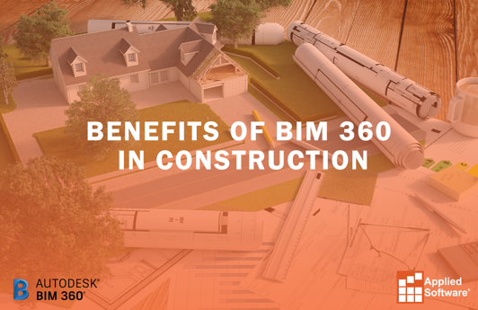 Benefits of BIM 360 in Construction