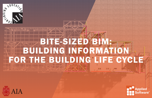 Bite-Sized BIM Building Information for the Building Life Cycle