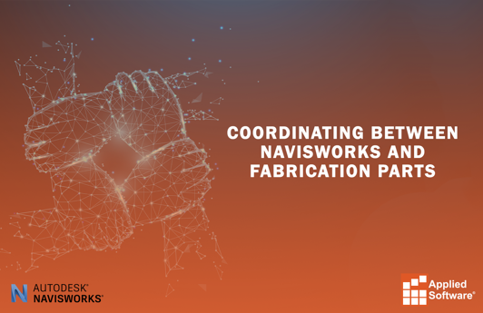 Coordinating between Navisworks and Fabrication Parts