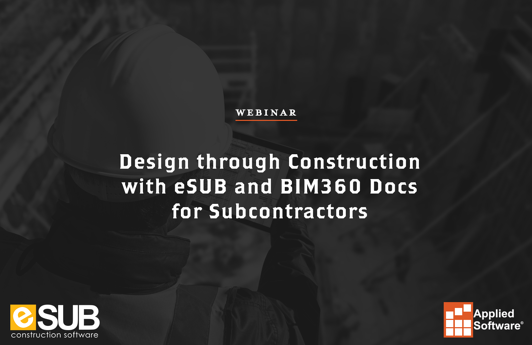 Design through Construction with eSUB and BIM360 Docs for Subcontractors