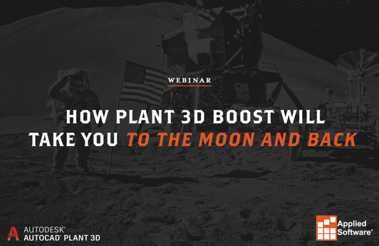 How Plant 3D Boost Will Take You to the Moon and Back