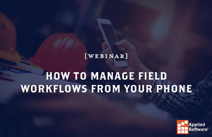 How to Manage Field Workflows from Your Phone