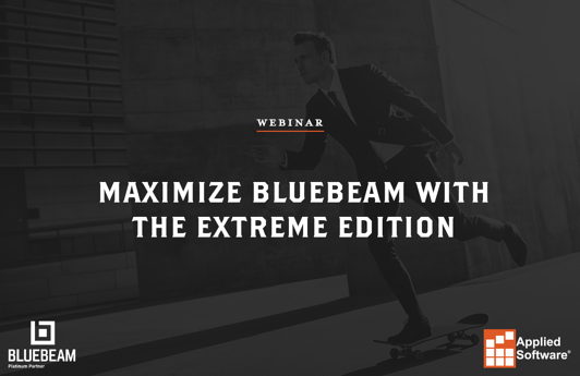 Maximize Bluebeam with the eXtreme Edition