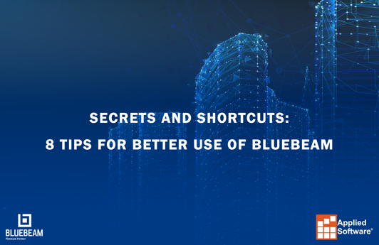 Secrets and Shortcuts 8 Tips for Better use of Bluebeam