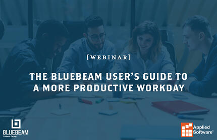 The Bluebeam Users Guide to a More Productive Workday
