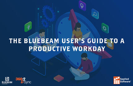 The Bluebeam Users Guide to a Productive Workday
