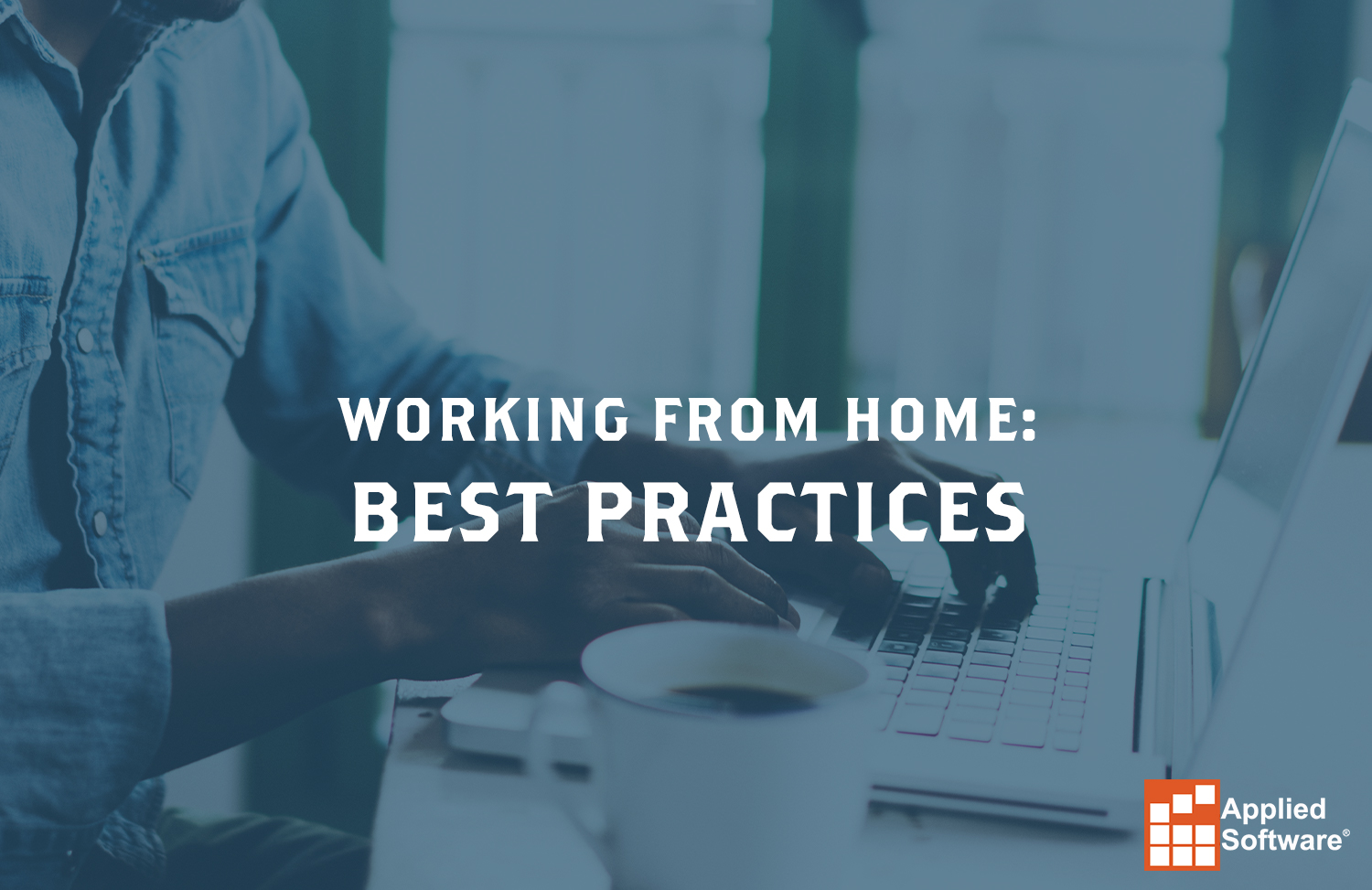 Working from home, best practices